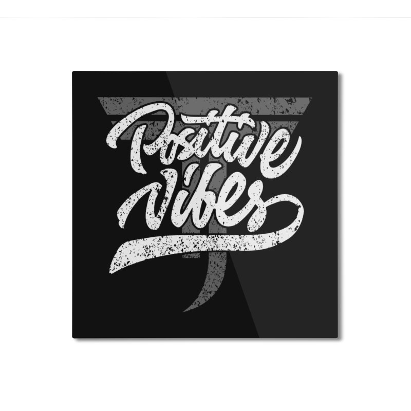 Vintage Positive Vibes (White) Home Mounted Aluminum Print by Official Track Junkee Merchandise