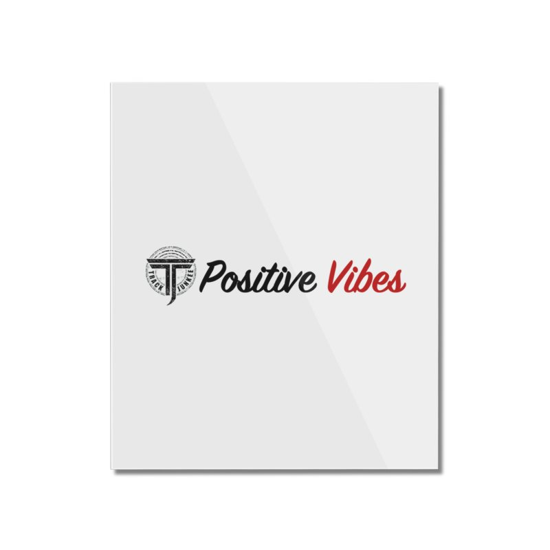 TJ P Vibes Home Mounted Acrylic Print by Official Track Junkee Merchandise