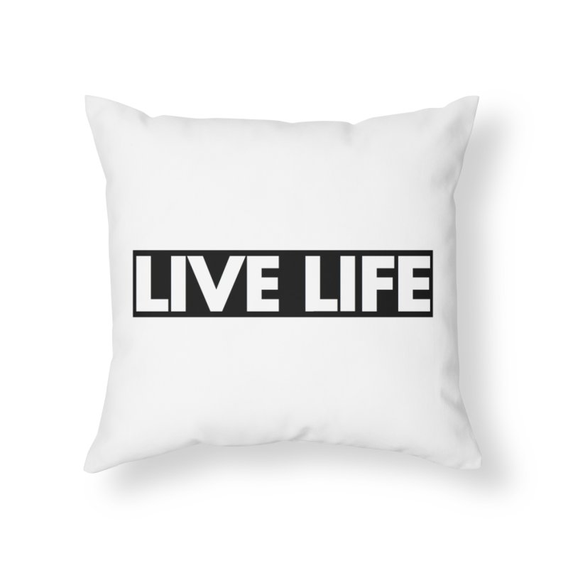 Live Life *Special Edition** Home Throw Pillow by Official Track Junkee Merchandise