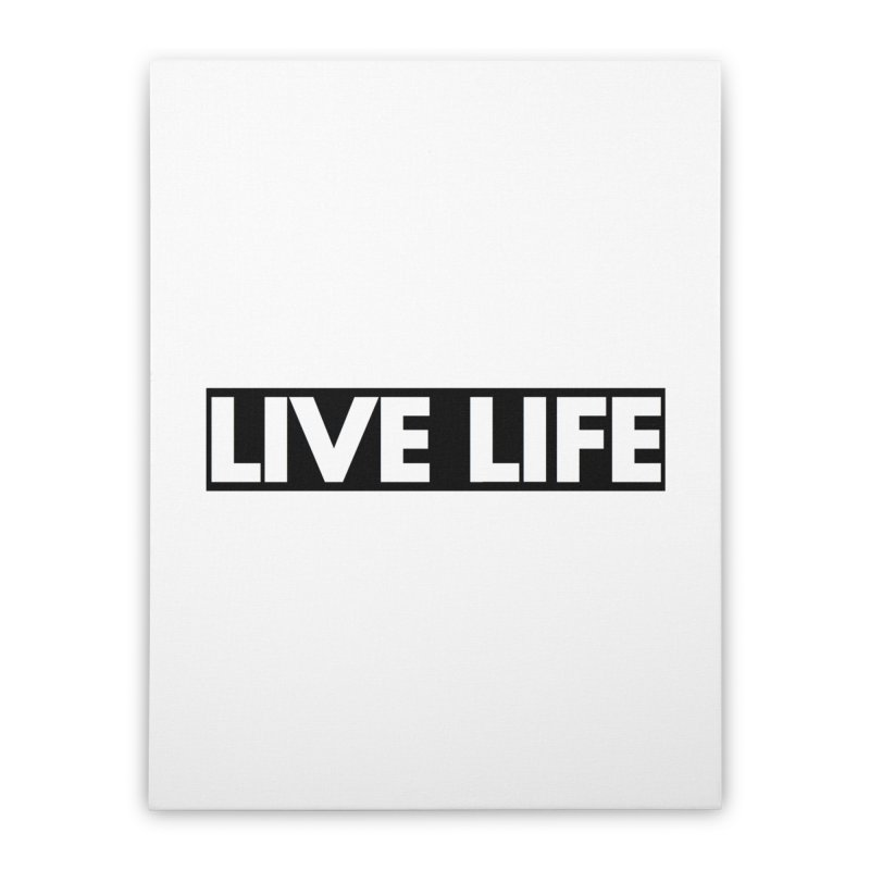 Live Life *Special Edition** Home Stretched Canvas by Official Track Junkee Merchandise