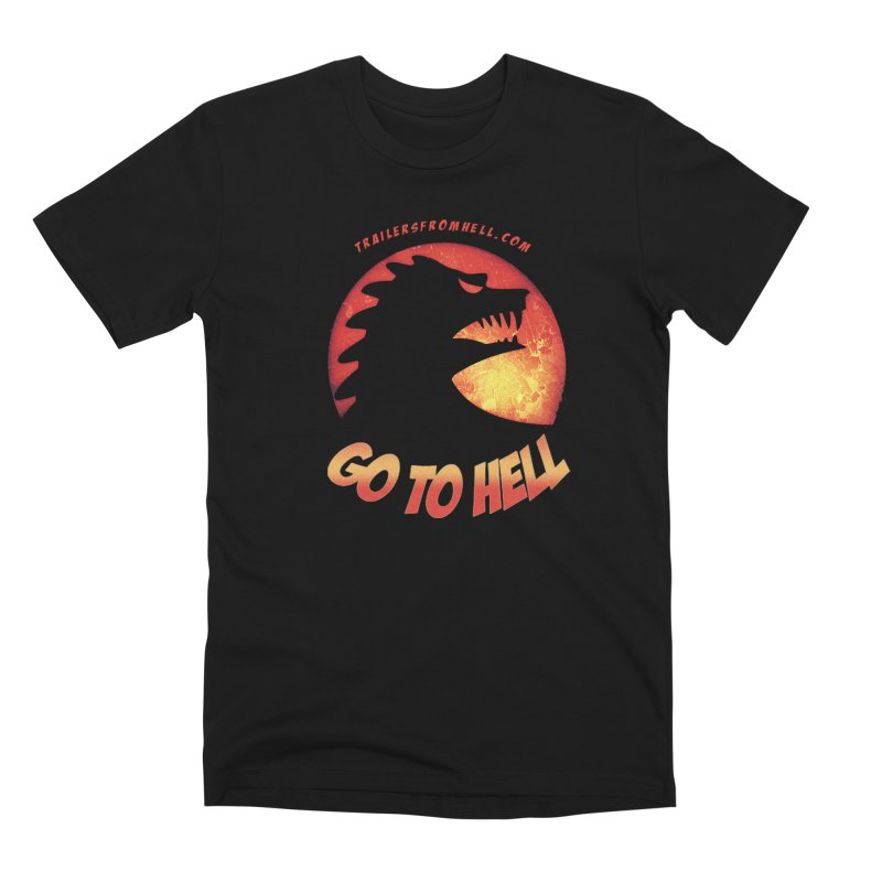 GO TO HELL Men's Premium T-Shirt by TRAILERS FROM HELL