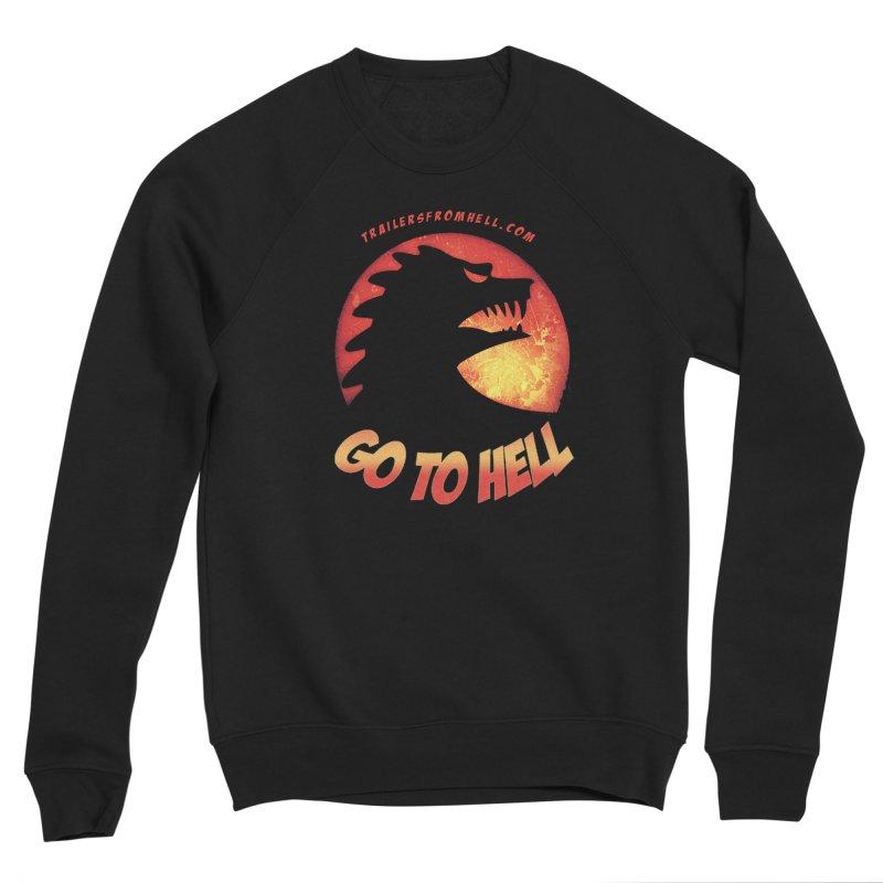 GO TO HELL Men's Sponge Fleece Sweatshirt by TRAILERS FROM HELL