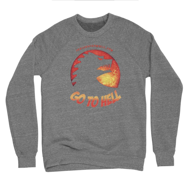 GO TO HELL Women's Sponge Fleece Sweatshirt by TRAILERS FROM HELL