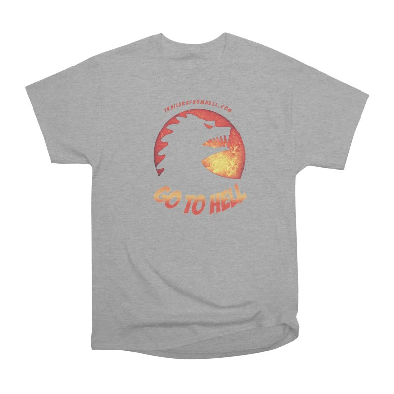 GO TO HELL Women's Heavyweight Unisex T-Shirt by TRAILERS FROM HELL