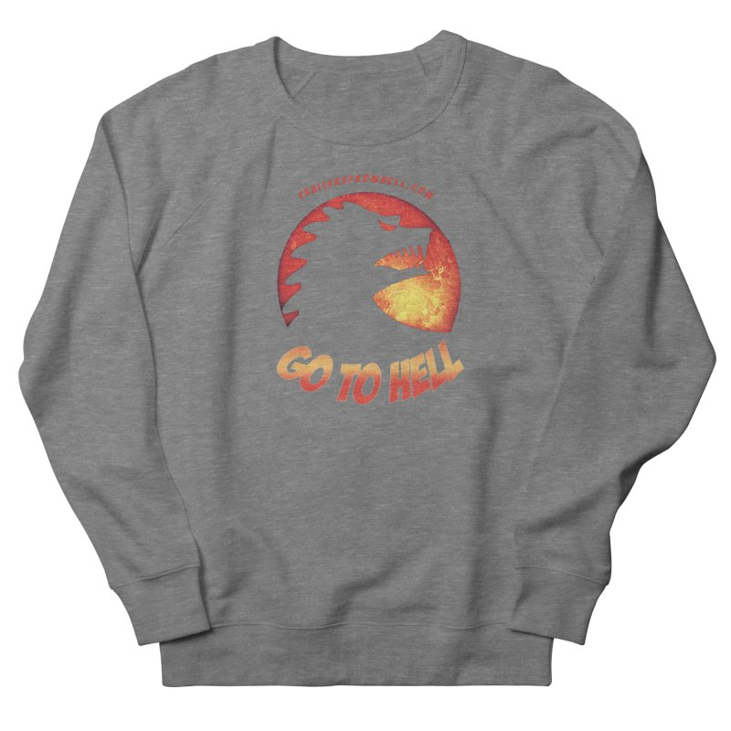 GO TO HELL Women's French Terry Sweatshirt by TRAILERS FROM HELL