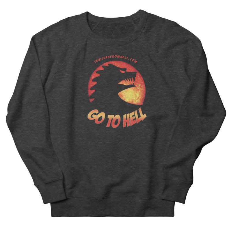 GO TO HELL Men's French Terry Sweatshirt by TRAILERS FROM HELL