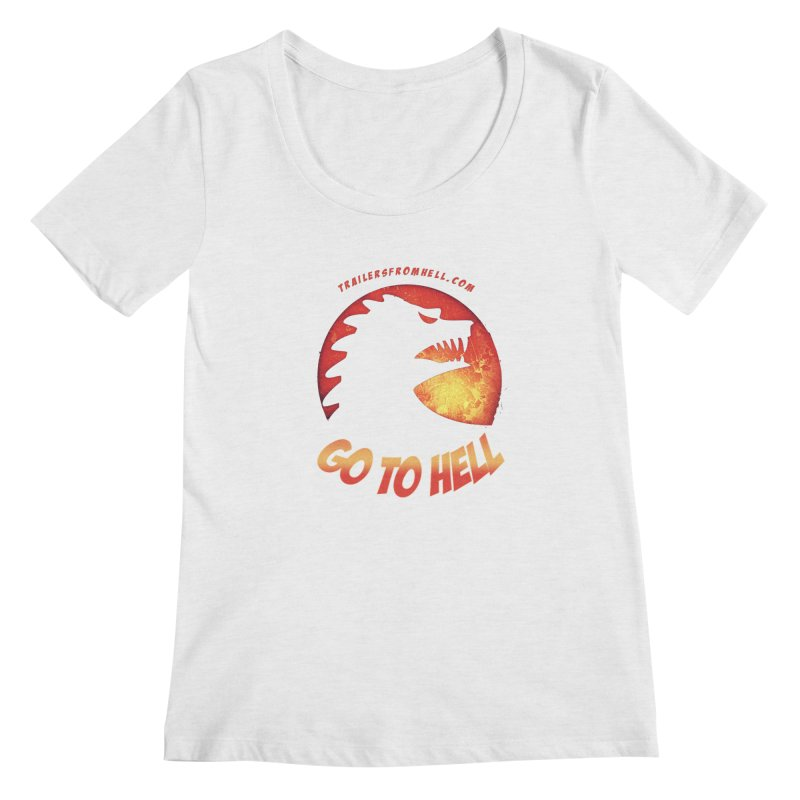 GO TO HELL Women's Regular Scoop Neck by TRAILERS FROM HELL