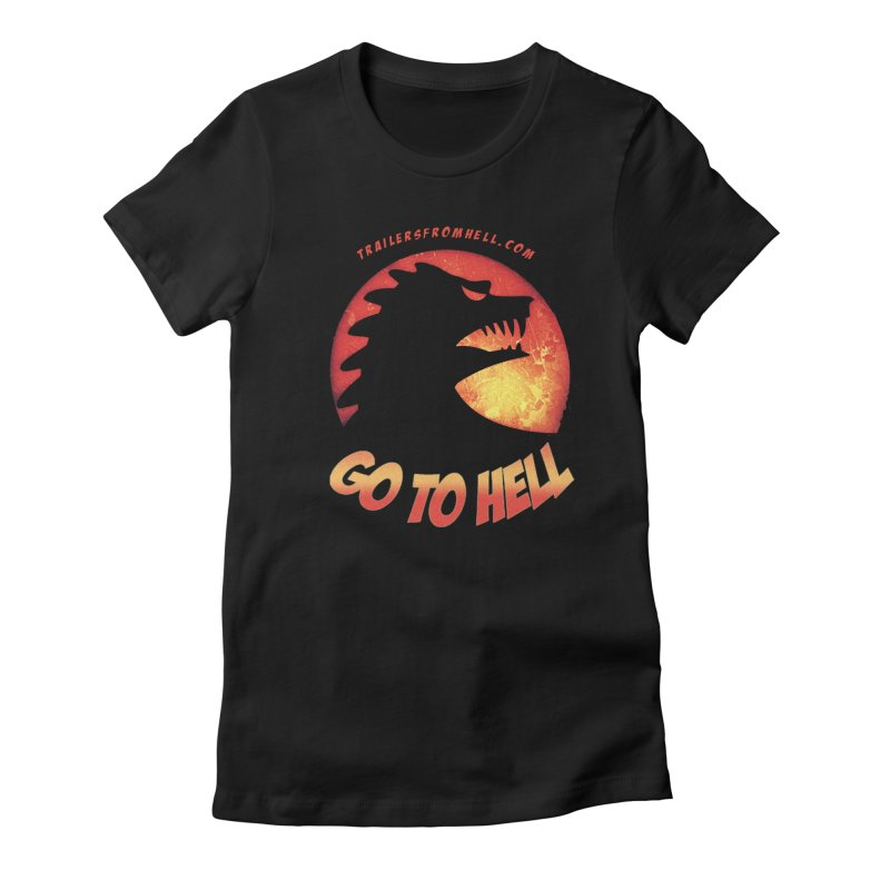 GO TO HELL Women's Fitted T-Shirt by TRAILERS FROM HELL