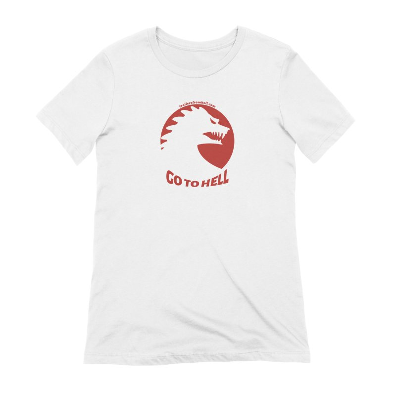GO TO HELL - Classic Single Color Logo Women's Extra Soft T-Shirt by TRAILERS FROM HELL