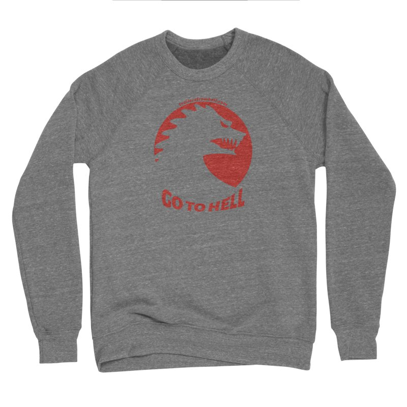 GO TO HELL - Classic Single Color Logo Women's Sponge Fleece Sweatshirt by TRAILERS FROM HELL