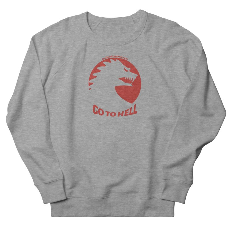 GO TO HELL - Classic Single Color Logo Women's French Terry Sweatshirt by TRAILERS FROM HELL