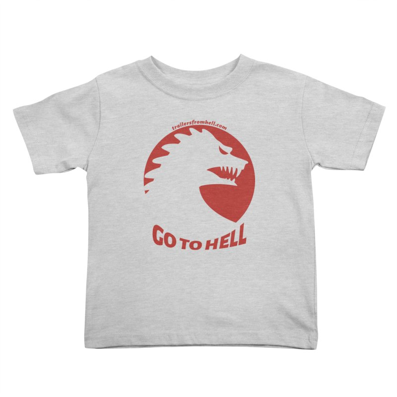 GO TO HELL - Classic Single Color Logo Kids Toddler T-Shirt by TRAILERS FROM HELL