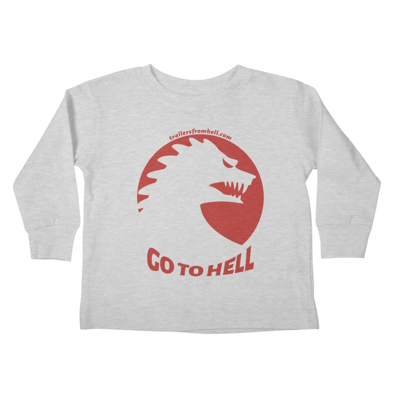 GO TO HELL - Classic Single Color Logo Kids Toddler Longsleeve T-Shirt by TRAILERS FROM HELL