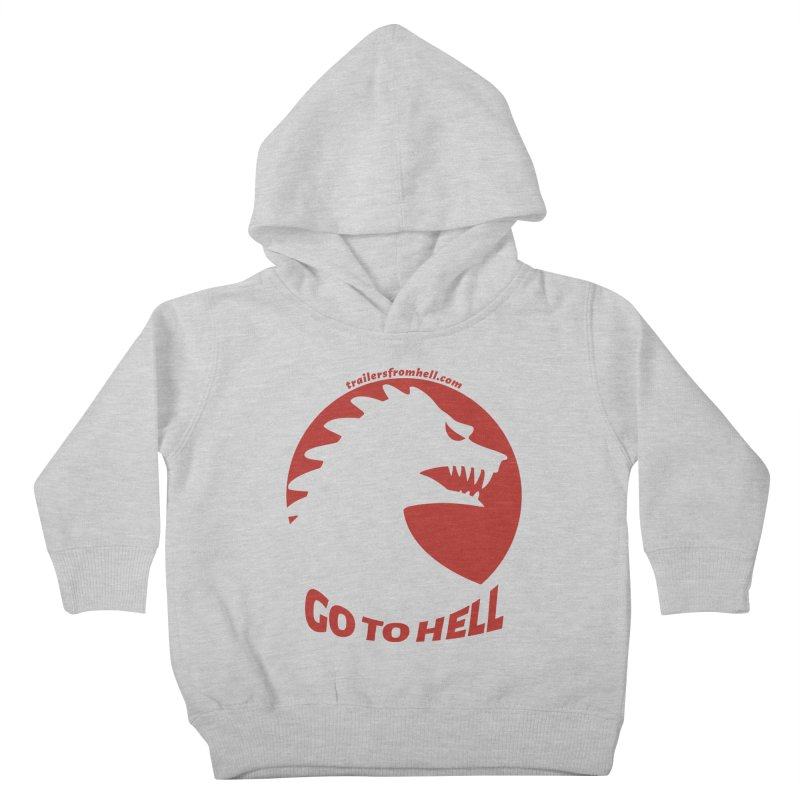 GO TO HELL - Classic Single Color Logo Kids Toddler Pullover Hoody by TRAILERS FROM HELL