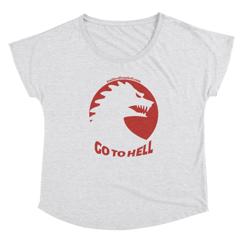 GO TO HELL - Classic Single Color Logo Women's Dolman Scoop Neck by TRAILERS FROM HELL