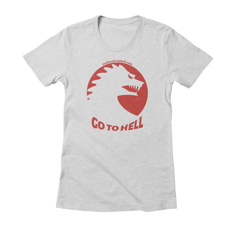 GO TO HELL - Classic Single Color Logo Women's Fitted T-Shirt by TRAILERS FROM HELL