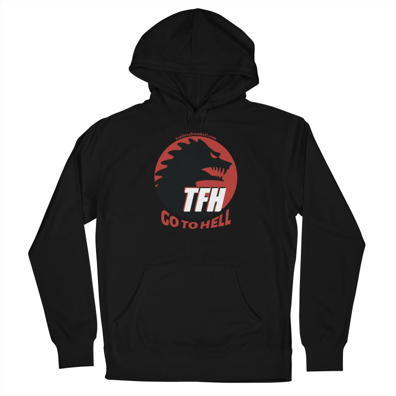 Go To Hell - Full Logo Men's French Terry Pullover Hoody by TRAILERS FROM HELL