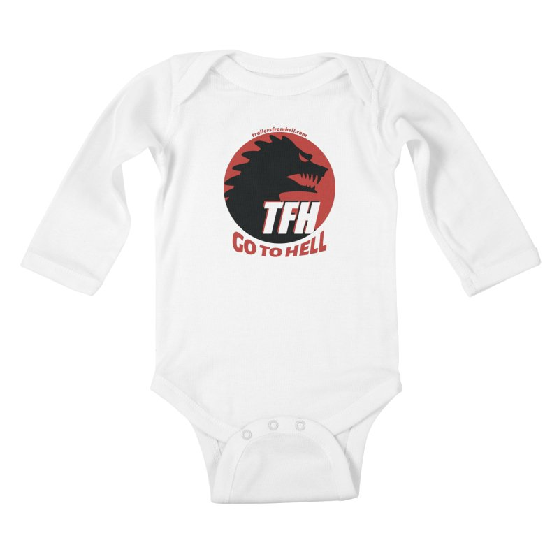 Go To Hell - Full Logo Kids Baby Longsleeve Bodysuit by TRAILERS FROM HELL