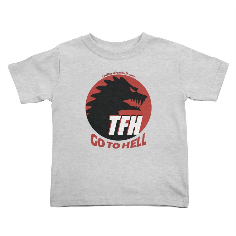 Go To Hell - Full Logo Kids Toddler T-Shirt by TRAILERS FROM HELL