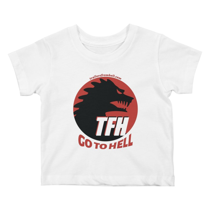 Go To Hell - Full Logo Kids Baby T-Shirt by TRAILERS FROM HELL