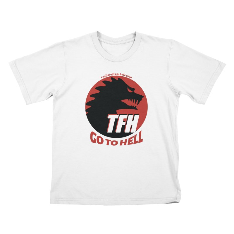 Go To Hell - Full Logo Kids T-Shirt by TRAILERS FROM HELL
