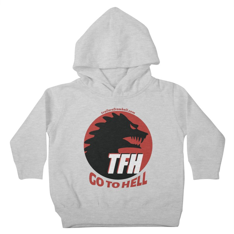 Go To Hell - Full Logo Kids Toddler Pullover Hoody by TRAILERS FROM HELL