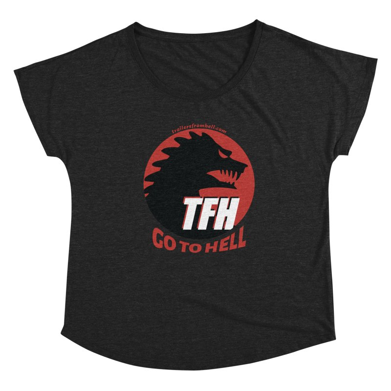 Go To Hell - Full Logo Women's Dolman Scoop Neck by TRAILERS FROM HELL