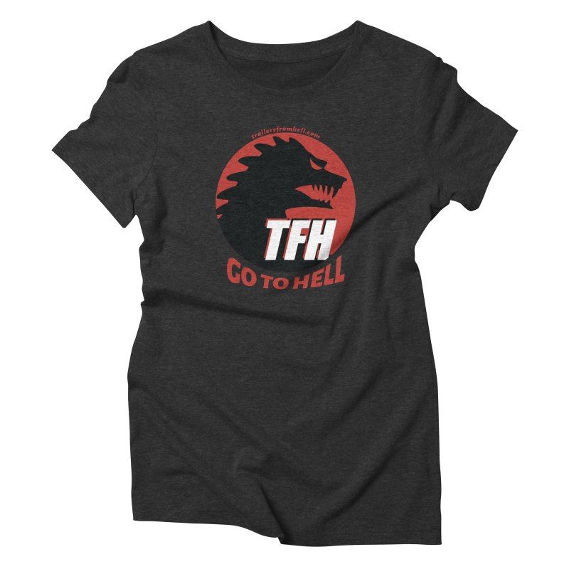 Go To Hell - Full Logo Women's Triblend T-Shirt by TRAILERS FROM HELL
