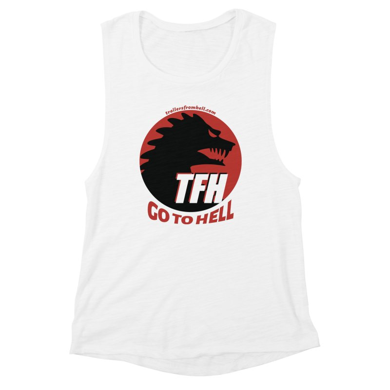 Go To Hell - Full Logo Women's Muscle Tank by TRAILERS FROM HELL