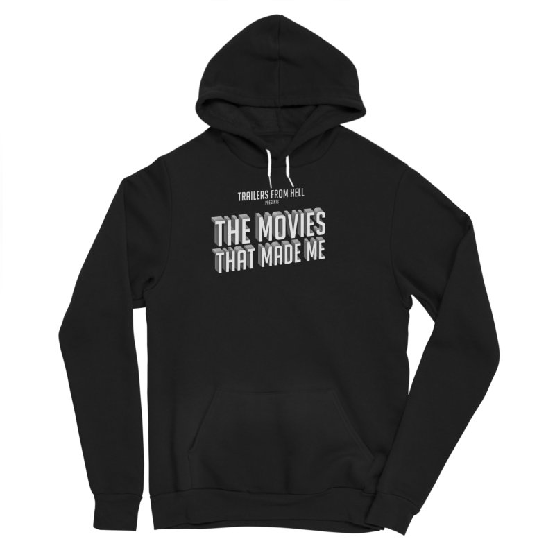 The Movies That Made Me - Classic Logo Men's Sponge Fleece Pullover Hoody by TRAILERS FROM HELL