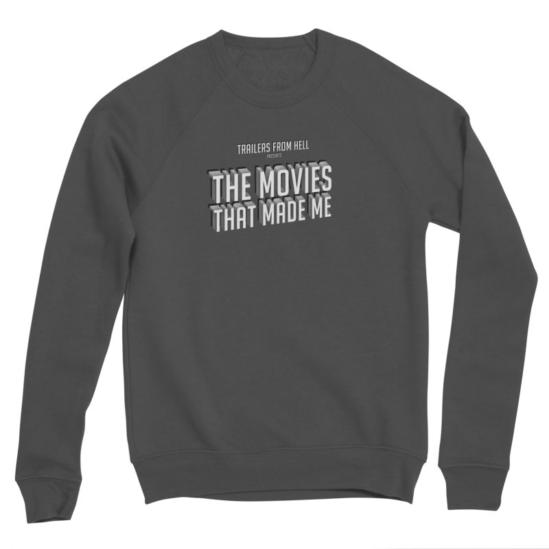 The Movies That Made Me - Classic Logo Men's Sponge Fleece Sweatshirt by TRAILERS FROM HELL
