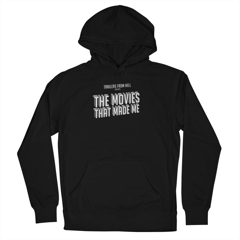 The Movies That Made Me - Classic Logo Men's French Terry Pullover Hoody by TRAILERS FROM HELL