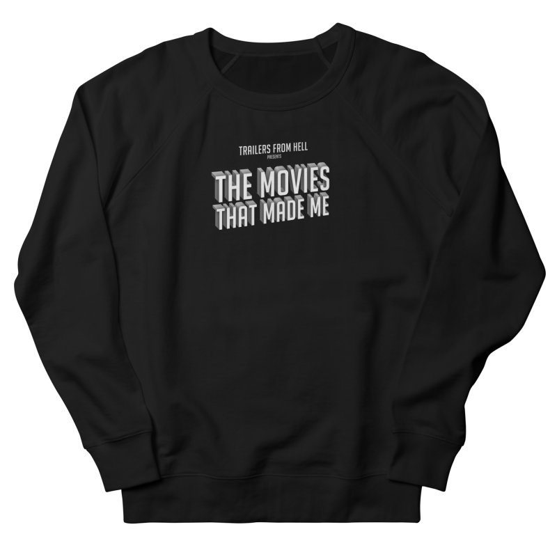 The Movies That Made Me - Classic Logo Men's French Terry Sweatshirt by TRAILERS FROM HELL