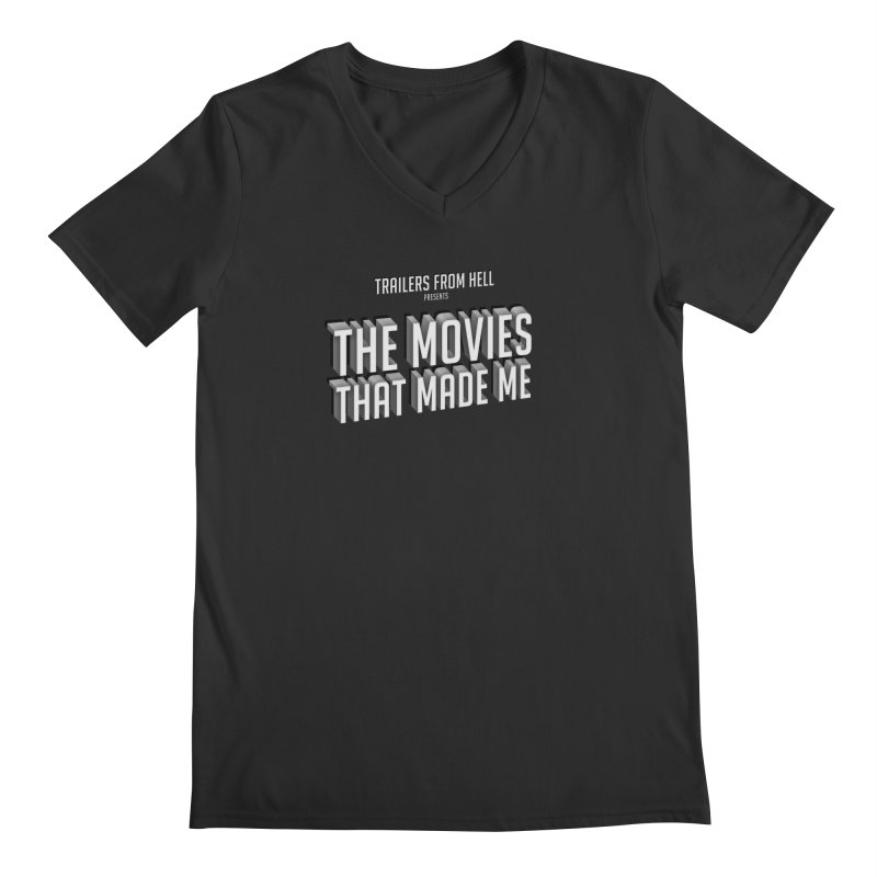 The Movies That Made Me - Classic Logo Men's Regular V-Neck by TRAILERS FROM HELL