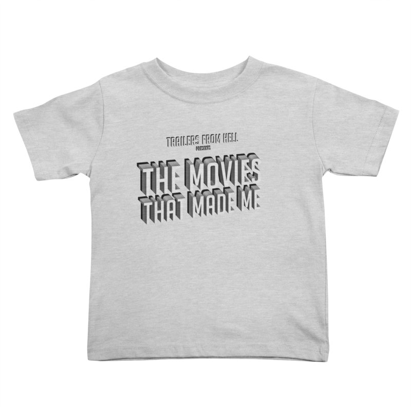 The Movies That Made Me - Classic Logo Kids Toddler T-Shirt by TRAILERS FROM HELL
