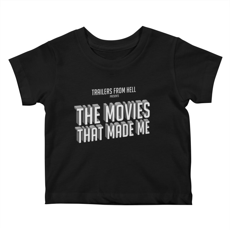 The Movies That Made Me - Classic Logo Kids Baby T-Shirt by TRAILERS FROM HELL