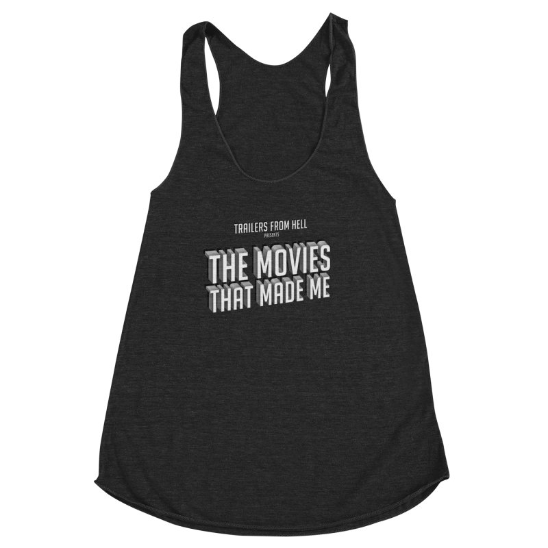 The Movies That Made Me - Classic Logo Women's Racerback Triblend Tank by TRAILERS FROM HELL