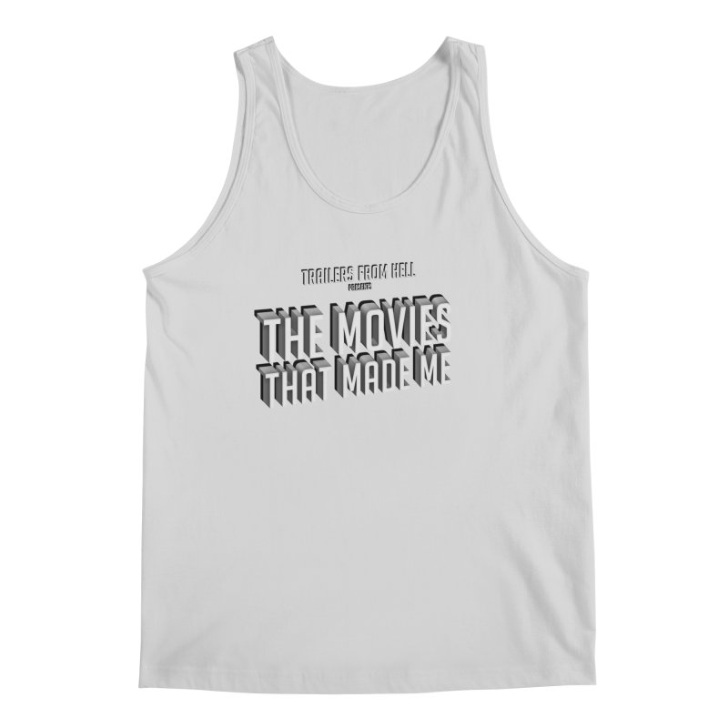 The Movies That Made Me - Classic Logo Men's Tank by TRAILERS FROM HELL