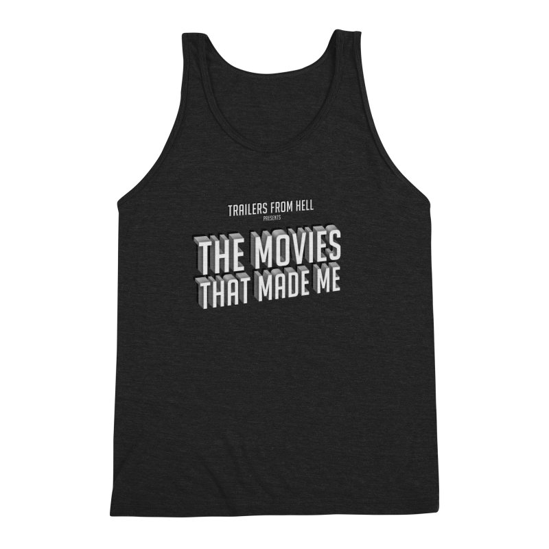 The Movies That Made Me - Classic Logo Men's Triblend Tank by TRAILERS FROM HELL