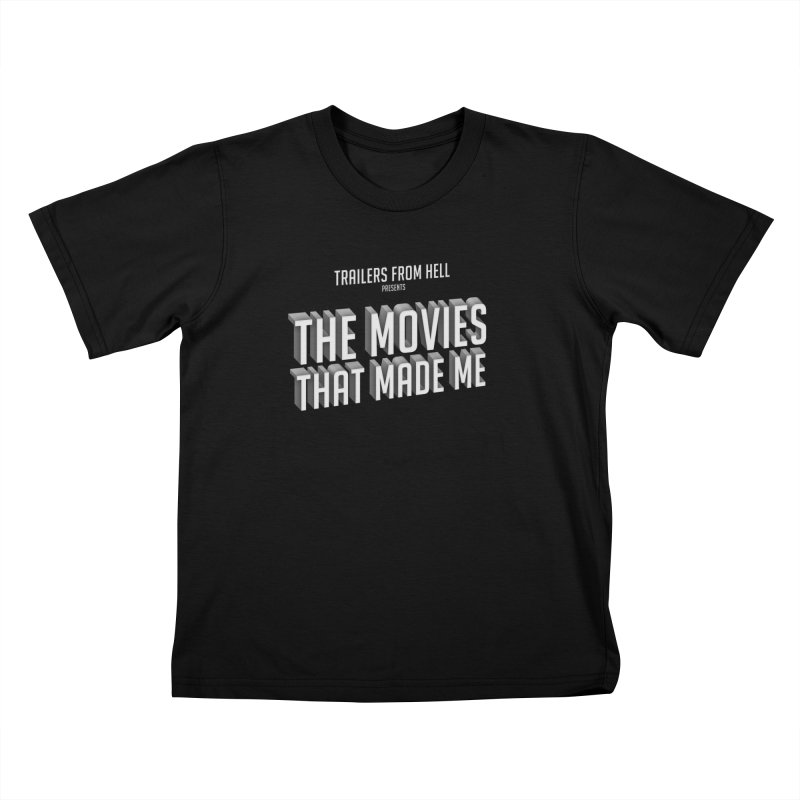 The Movies That Made Me - Classic Logo Kids T-Shirt by TRAILERS FROM HELL