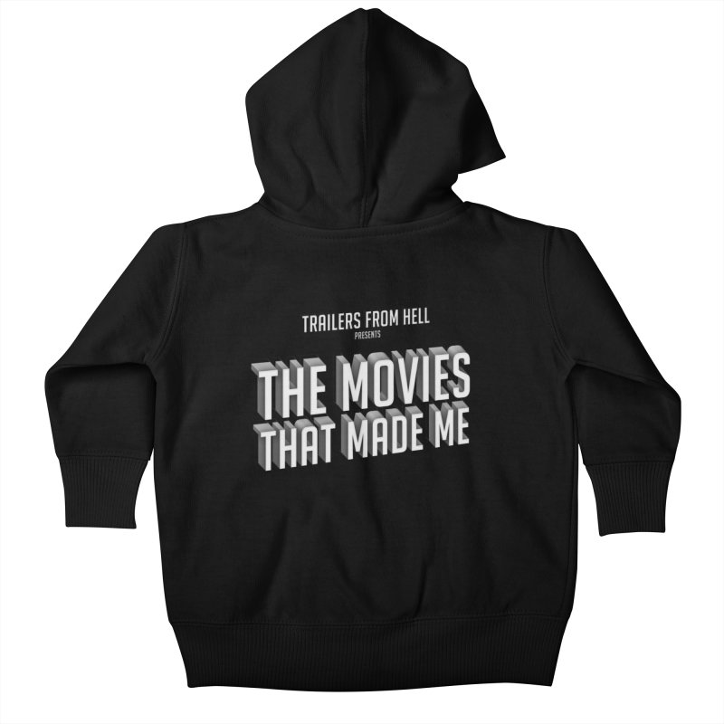 The Movies That Made Me - Classic Logo Kids Baby Zip-Up Hoody by TRAILERS FROM HELL