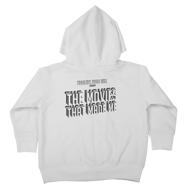 The Movies That Made Me - Classic Logo Kids Toddler Zip-Up Hoody by TRAILERS FROM HELL