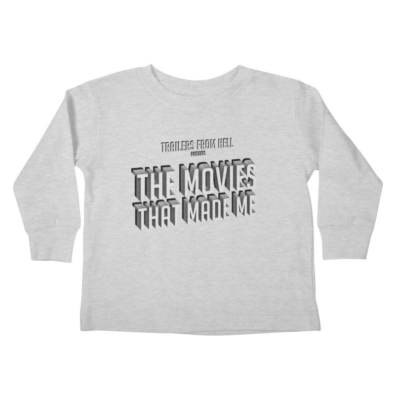 The Movies That Made Me - Classic Logo Kids Toddler Longsleeve T-Shirt by TRAILERS FROM HELL