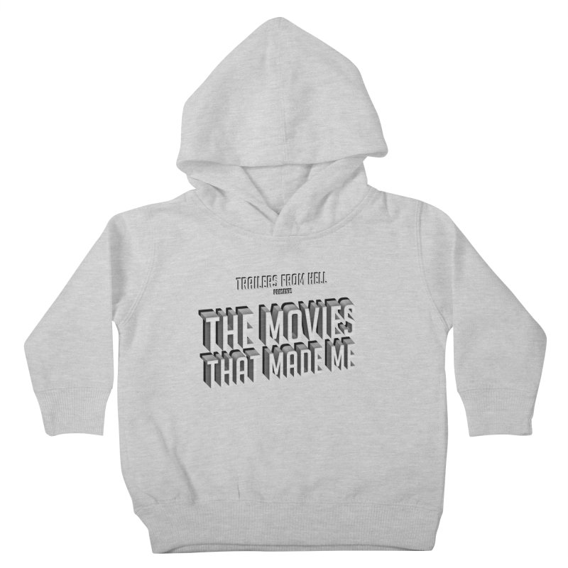 The Movies That Made Me - Classic Logo Kids Toddler Pullover Hoody by TRAILERS FROM HELL