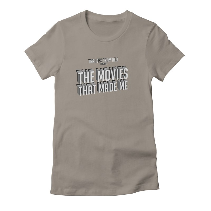 The Movies That Made Me - Classic Logo Women's T-Shirt by TRAILERS FROM HELL