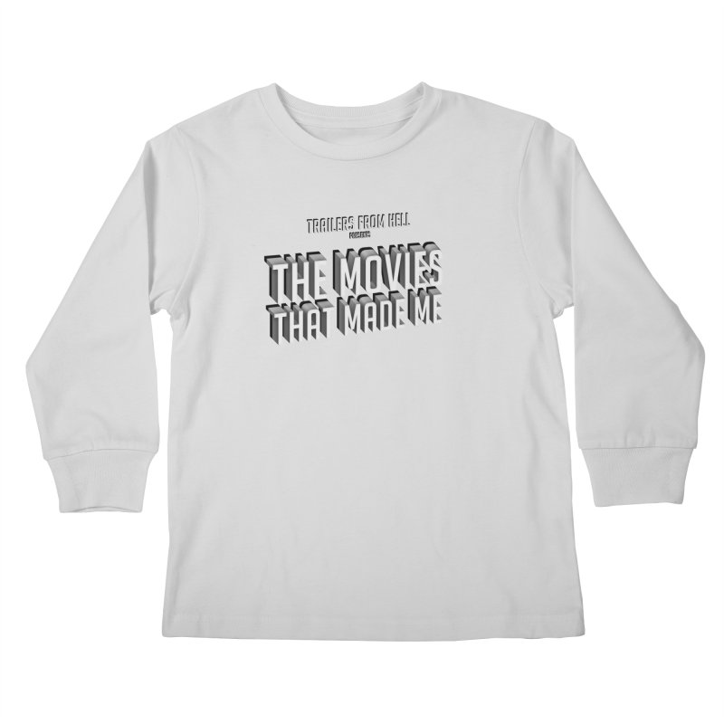 The Movies That Made Me - Classic Logo Kids Longsleeve T-Shirt by TRAILERS FROM HELL