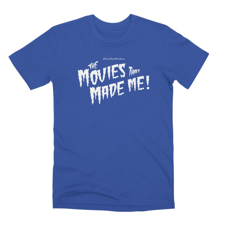 The Movies That Made Me - Monsterpalooza Logo Men's Premium T-Shirt by TRAILERS FROM HELL