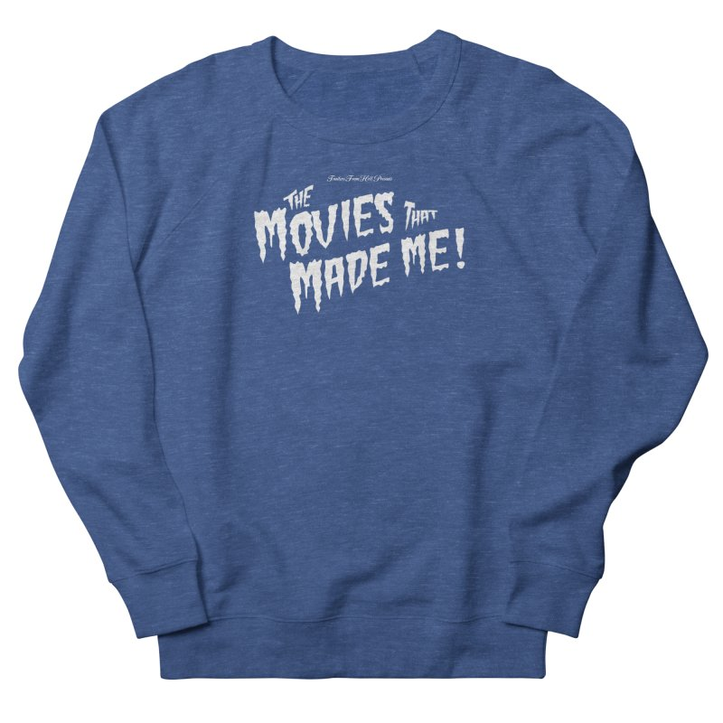 The Movies That Made Me - Monsterpalooza Logo Women's French Terry Sweatshirt by TRAILERS FROM HELL