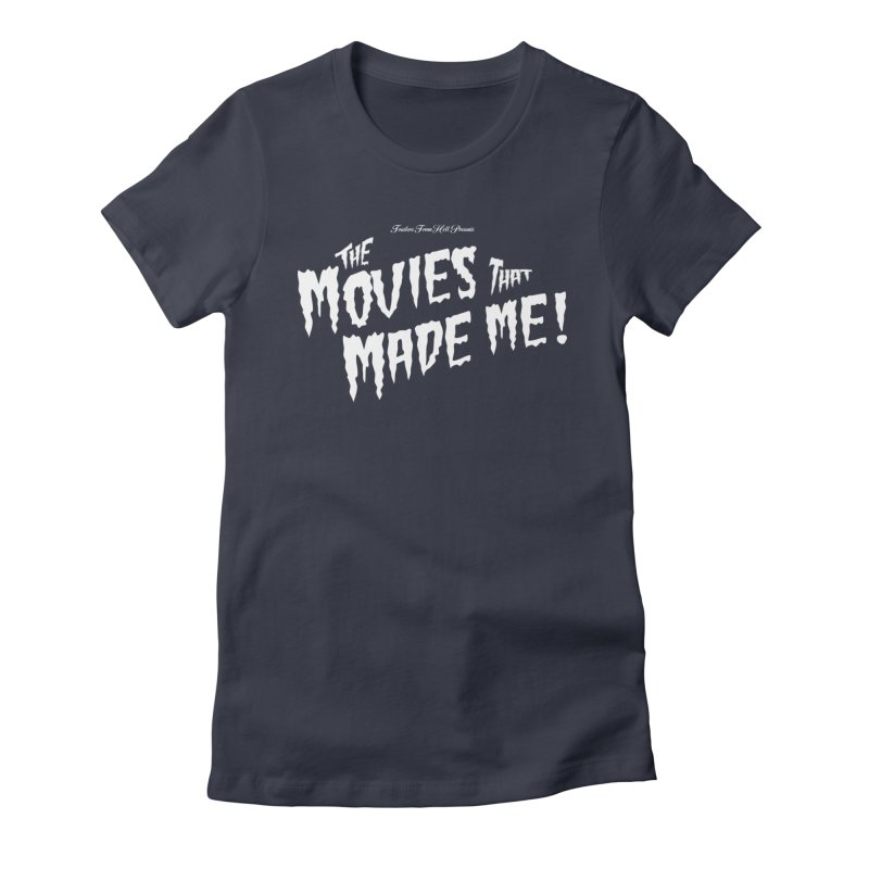 The Movies That Made Me - Monsterpalooza Logo Women's Fitted T-Shirt by TRAILERS FROM HELL