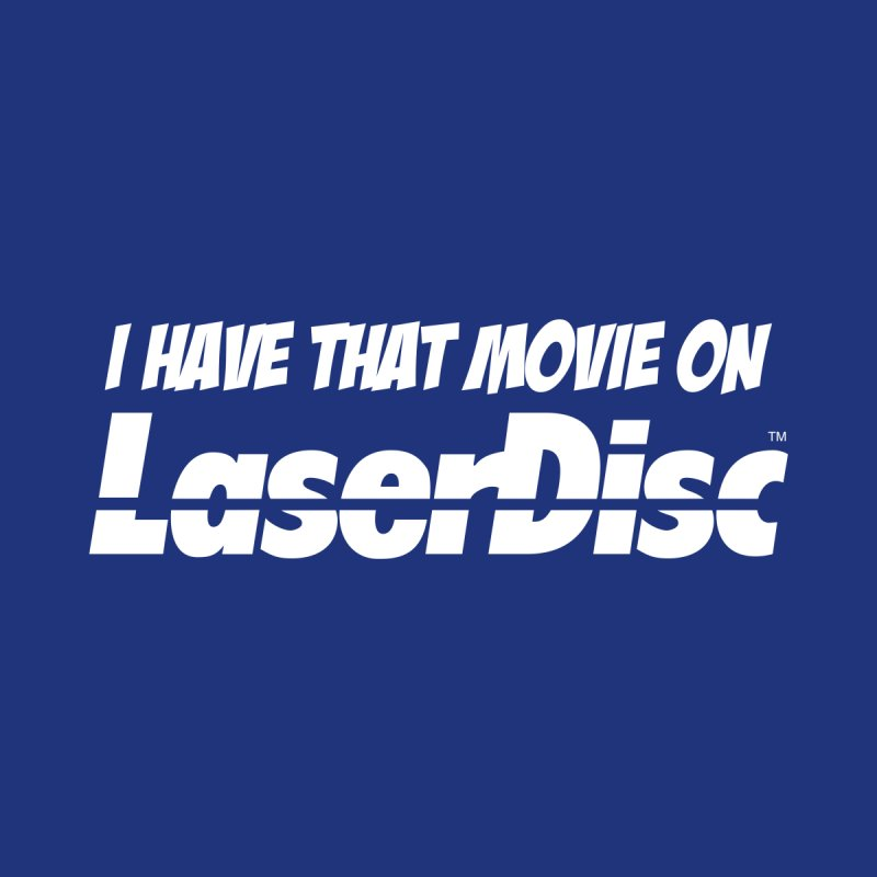 I HAVE THAT MOVIE ON LASERDISC Men's Longsleeve T-Shirt by TRAILERS FROM HELL